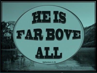 Ephesians 1:21 Far Above All Principalities and Power (sage)
