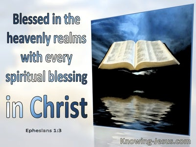 Ephesians 1:3 Blessed In The Heavenly Realm With Every Spiritual Blessing In Christ (blue)