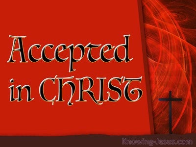 Ephesians 1:6 Accepted in Christ (devotional)03:26 (red)