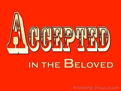 Ephesians 1:6 Accepted in the Beloved (gold)