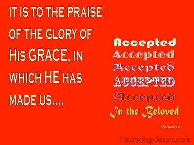 Ephesians 1:6 He Mad Us Accepted in the Beloved (red)