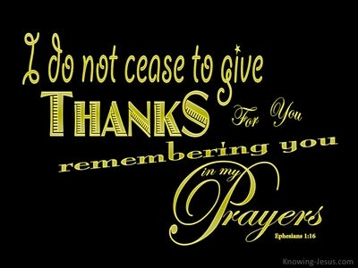 Ephesians 1:16 I Do Not Cease To Give Thanks (yellow)