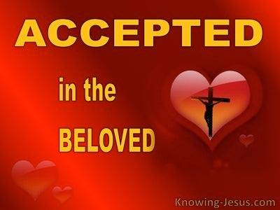 Ephesians 1:6 Accepted In The Beloved (black)