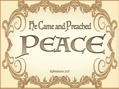 Ephesians 2:17 He Came And Preached Peace (beige)