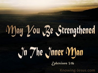 Ephesians 3:16 Prayer Be Strengthened In The Inner Man (black)