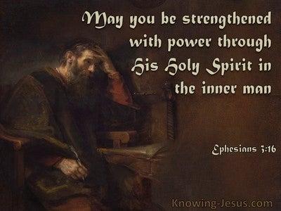 Ephesians 3:16 Prayer Be Strengthened In The Inner Man (gray)