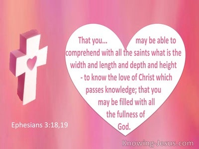 Ephesians 3:18,19 The Length, Depth, Breadth And Height Of God's Love (windows)01:09