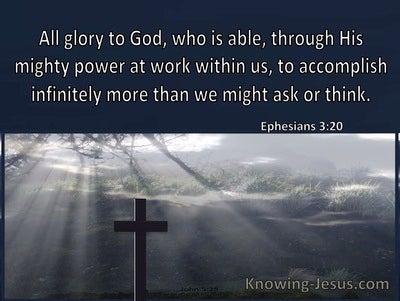 Ephesians 3:20 He Is Able To Accomplish Infinitely More (windows)01:12