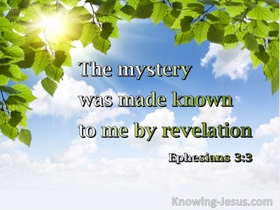 Ephesians 3:3 The Mystery Was Made Known To Me By Revelation (windows)09:10
