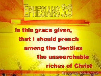 Ephesians 3:8 The Unsearchable Riches Of God (orange)