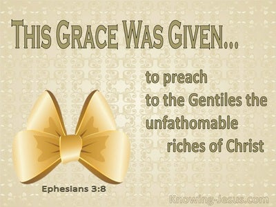 Ephesians 3:8 The Unsearchable Riches Of God (sage)