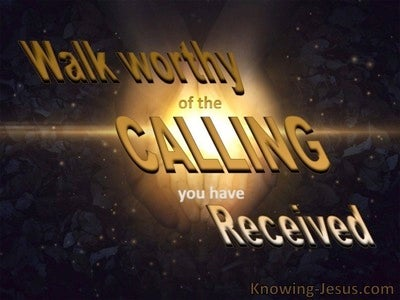 Ephesians 4:1  Walk Worthy Of Your Calling.brown