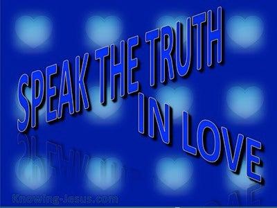 Ephesians 4:15 Speak The Truth In Love (blue)