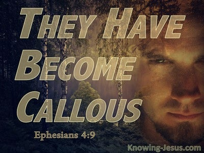 Ephesians 4:19 They Have Become Calloused (brown)