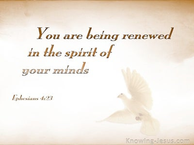 Ephesians 4:23 Being Renewed In The Spirit of Your Minds (beige)