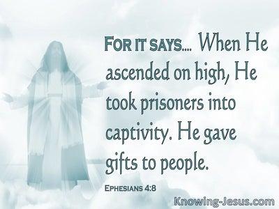 Ephesians 4:8 He Took Prisoners Captive And Gave Gifts (aqua)