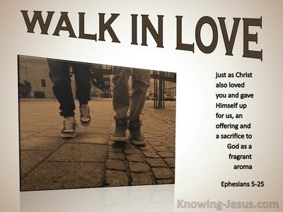 Ephesians 5:25 Walk In Love, Just As Christ (brown)