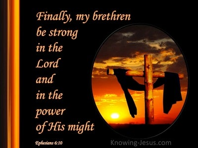 Ephesians 6:10 Be Strong In The Lord (black)