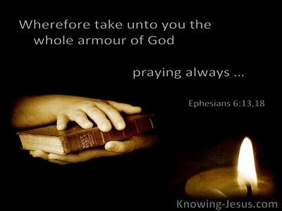 Ephesians 6:13 Take Unto You The Whole Armour Of God (utmost)12:16