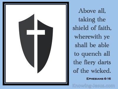 Ephesians 6:16 Taking Up The Shield Of Faith (blue)