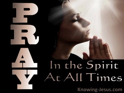Ephesians 6:18 Pray In The Spirit At All Times (black)