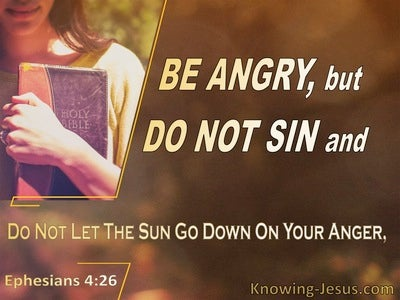 Ephesians 4:26 Be Angry But Do Not Sin (brown)