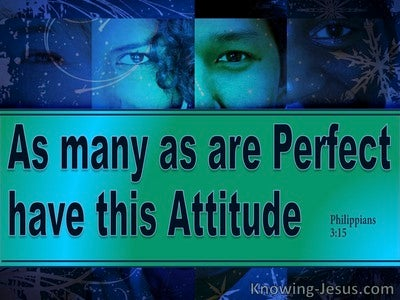 Philippians  3-15 Those Who Are Perfect Have This Attitude (aqua)