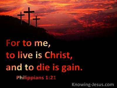 Philippians 1:21 For Me To Live Is Christ To Die Is Gain (red)