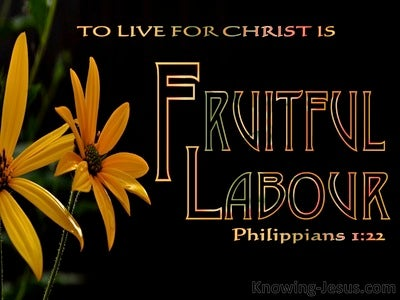 Philippians 1:22 To Live Is Fruiful Labour For Me (black)