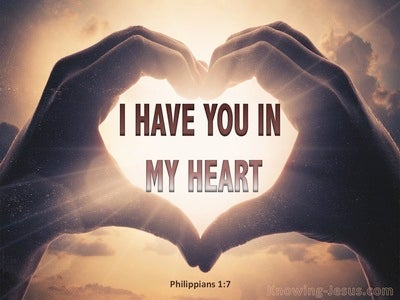 Philippians 1:7 I Have You In My Heart (brown)