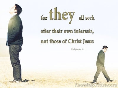 Philippians 2:21 They Seek After Their Own Interest (white)