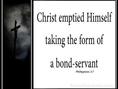 Philippians 2:7 He Emptied Himself Taking The Form Of A Servant (white)