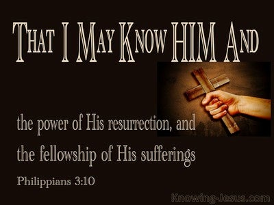 Philippians 3:10 That I May Know Him (brown)