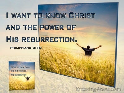 Philippians 3:10 To Know Christ And The Power Of His Resurrection (windows)01:03
