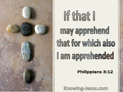 Philippians 3:12 That I May Apprehend That For Which Also I Am Apprehended (utmost)06:28