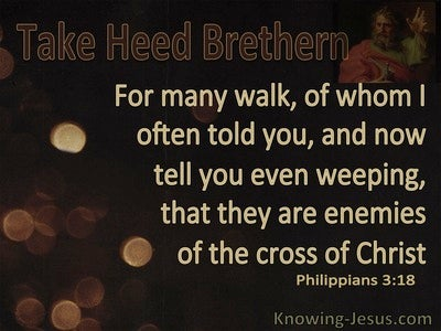 Philippians 3:18 Many Are Enemies of The Cross Of Christ (brown)