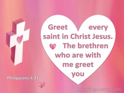 Philippians 4:21 Greet Every Saint In Christ Jesus (white)