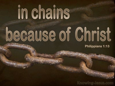 Philippians 1:13 In Chains For Christ (brown)