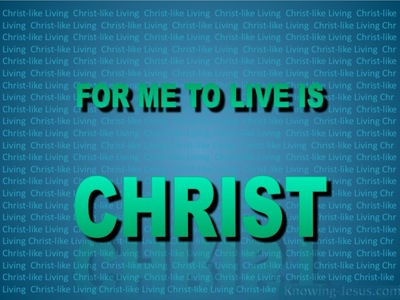 Philippians 1:21 For Me To Live Is Christ (aqua)