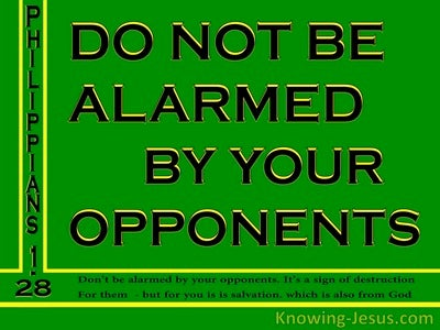 Philippians 1:28 Do Not Be Alarmed By Your Opponents (green)
