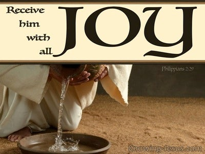 Philippians 2:29 Receive Him With All Joy (brown)