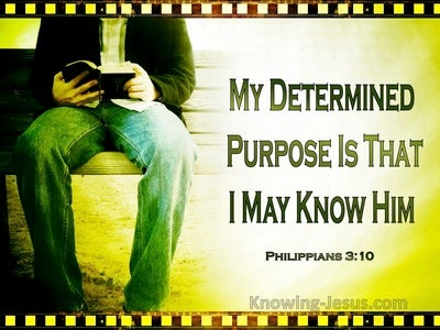 Philippians 3:10 My Determined Purpose Is That I May Know Him (windows)03:21