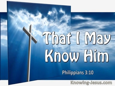 Philippians 3:10 That I May Know Him (utmost)07:11