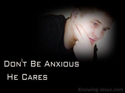 Philippians 4:6 Don't Be Anxious : He Cares (devotional)03:01 (black)