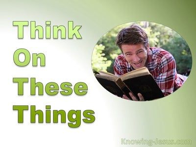 Philippians 4:8 Think On These Things (green)
