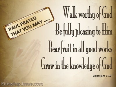 Colossians 1:10 That You May Walk Worthy (brown)