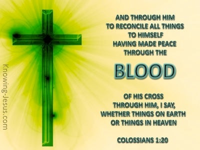 Colossians 1:20 We Have Peace In His Blood (green)
