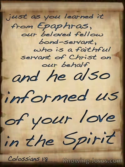 Colossians 1:8 Informed Of Your Love In The Spirit (beige)