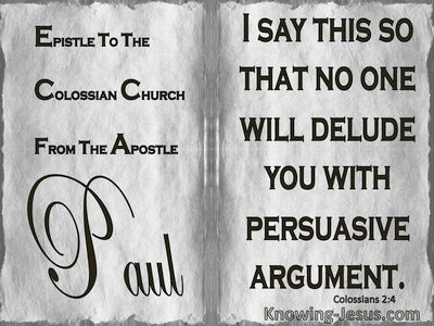 Colossians 2:4 Let Noone Delude You With Persuasive Argument (gray)