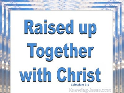 Colossians 3:1 Raise Up Together With Christ (white)